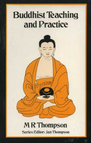 Buddhist Teaching and Practice: M.R. Thompson; Series Edited By Jan Thompson
