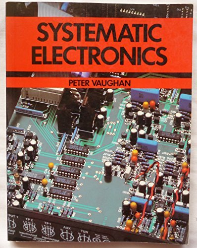 Systematic Electronics Systematic Electronics, Peter Vaughan, Used, 9780713176155 Book Condition: Very Good