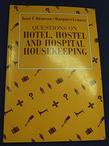 Questions on Hotel, Hostel and Hospital Housekeeping: Joan C. Branson,
