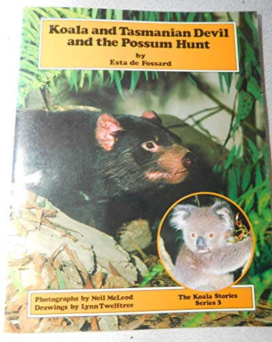9780713180992: Koala and Tasmanian Devil and the Possum Hunt (The Koala stories)