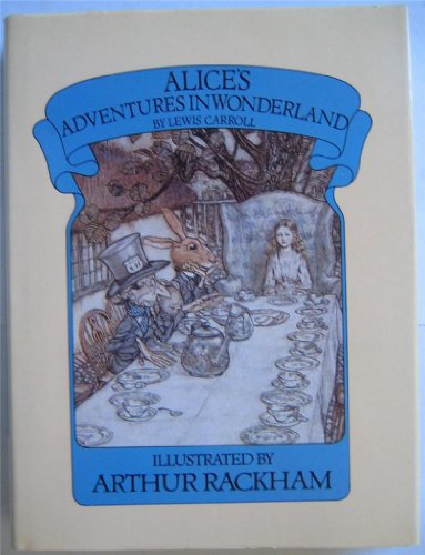 "Alice""s Adventures in Wonderland: Rackham, Arthur (Illustrator)"