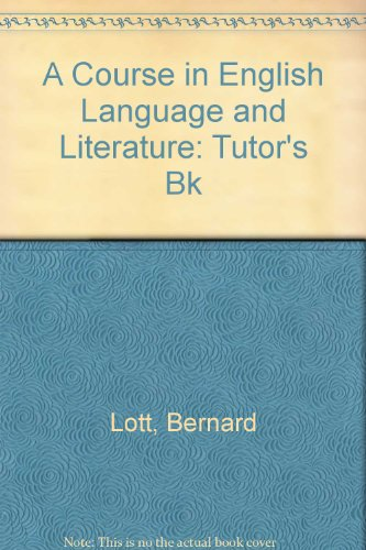 9780713184280: A Course in English Language and Literature: Tutor's Bk