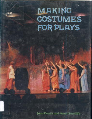 Making Costumes for Plays: Peters, Joan, Sutcliffe,