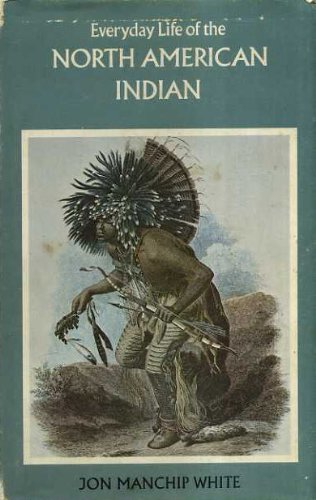 9780713400434: Everyday Life of the North American Indian