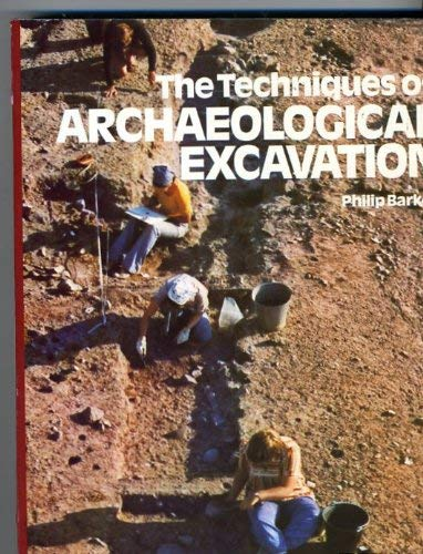 Techniques of Archaeological Excavation: Barker, Philip.