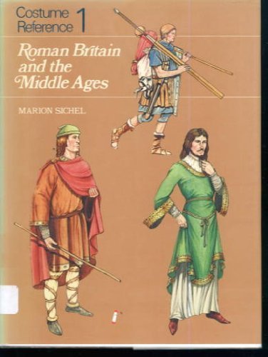 9780713403343: Costume Reference 1: Roman Britain and the Middle Ages