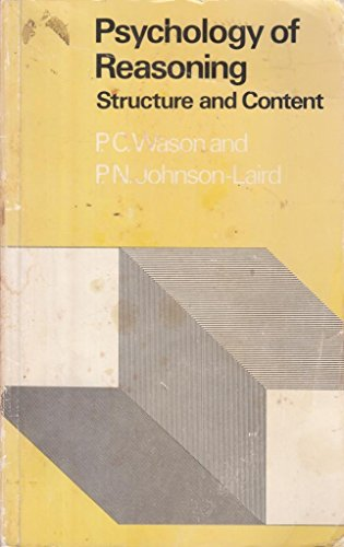 Psychology of Reasoning: Structure and Content: WASON P.C. &