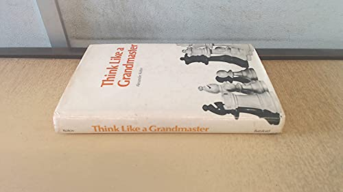9780713403565: Think Like a Grandmaster (Contemporary Chess Openings)