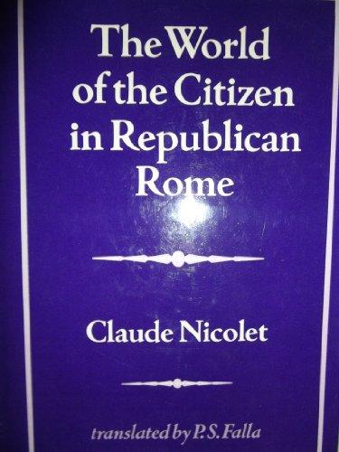 World of the Citizen in Republican Rome: Nicolet, Claude
