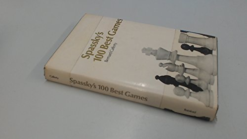 9780713403756: Spassky's 100 Best Games (Chess)