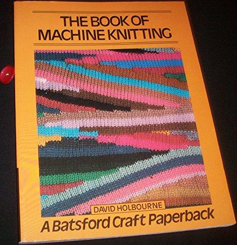 9780713405439: The Book of Machine Knitting (Craft Paperbacks)
