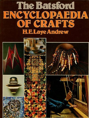 Batsford Encyclopedia of Crafts, The