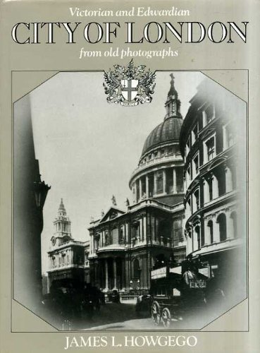 Victorian and Edwardian City of London from Old Photographs