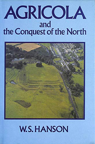 9780713406078: Agricola and the Conquest of the North