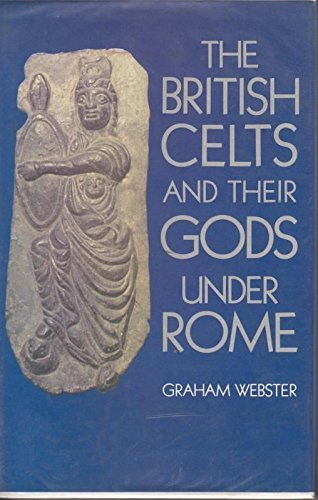 9780713406481: The British Celts and Their Gods Under Rome
