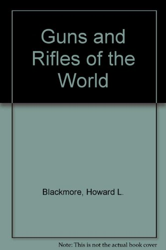 9780713407082: Guns and Rifles of the World