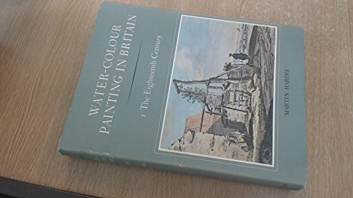 Water-Colour Painting in Britain: 1 The Eighteenth Century: Hardie, Martin