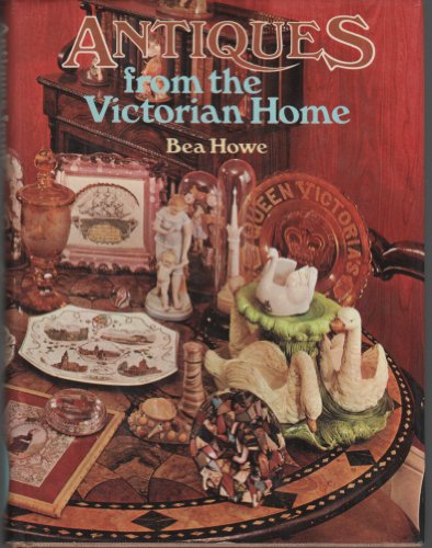 Antiques from the Victorian Home: Howe, Bea