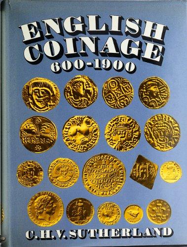 English Coinage 600 - 1900: C. H. V. Sutherland
