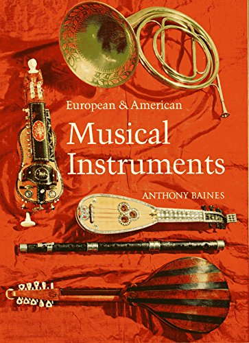 9780713407525: European and American Musical Instruments