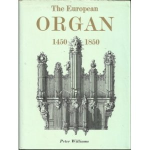 The European Organ 1450-1850.