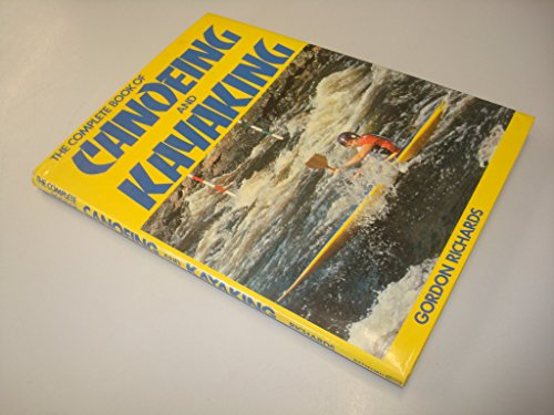 9780713407617: The Complete Book of Canoeing and Kayaking