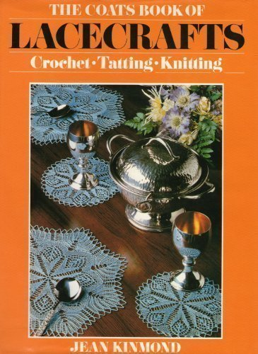 9780713407839: Coats Book of Lacecrafts: Crochet, Tatting, Knitting