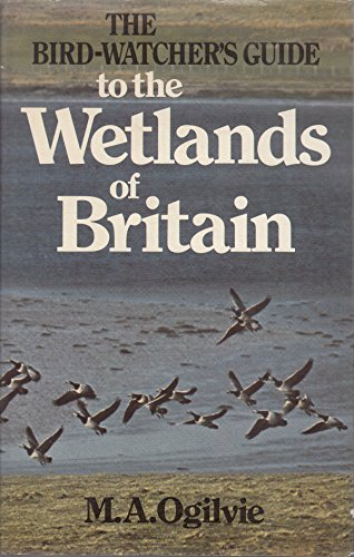 9780713408478: Bird-watcher's Guide to the Wetlands of Britain