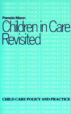 Children in Care Revisited (Child Care Policy & Practice)