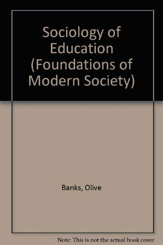 9780713409529: Sociology of Education (Foundations of Modern Society)
