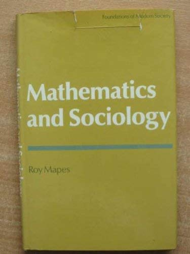 Mathematics and sociology (Foundations of modern society): Roy Mapes