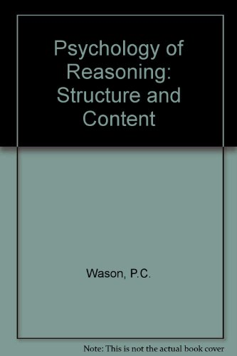 Psychology of Reasoning: Structure and Content: Peter Cathcart Wason, P. N. Johnson-Laird