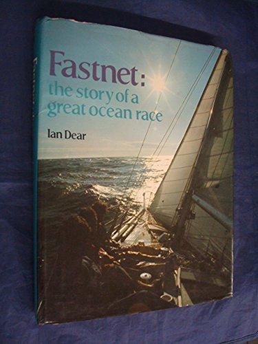Fastnet: The Story of a Great Ocean: Dear, Ian (ed),