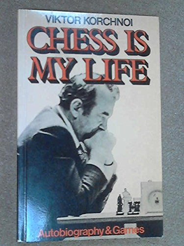 9780713410198: Chess is My Life: Autobiography and Games