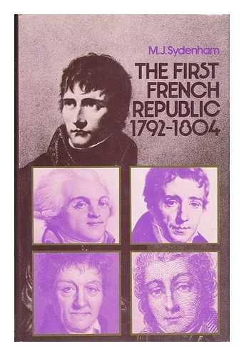 The First French Republic 1792-1804: M J Sydenham