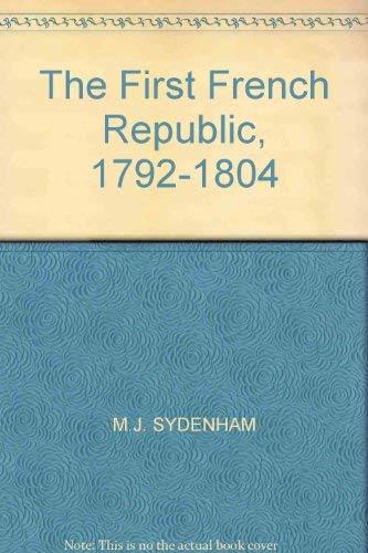 "The First French Republic, 1792-1804"": M.J. Sydenham"