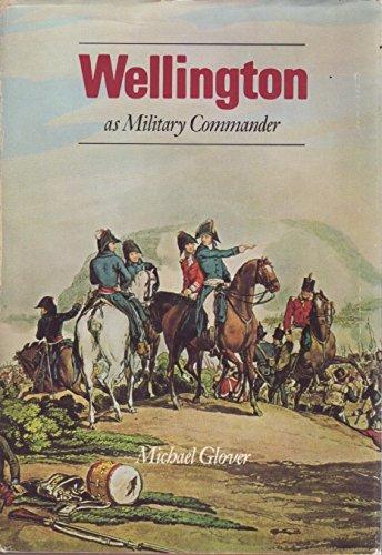 Wellington as Military Commander: Michael Glover