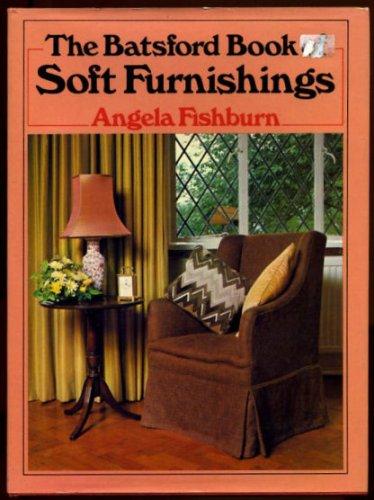 9780713412673: The Batsford Book of Soft Furnishings