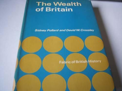 9780713413564: Wealth of Britain, 1085-1966 (Fabric of British History)