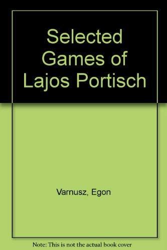 9780713413915: Selected Games of Lagos Portisch ([A Batsford chess book])