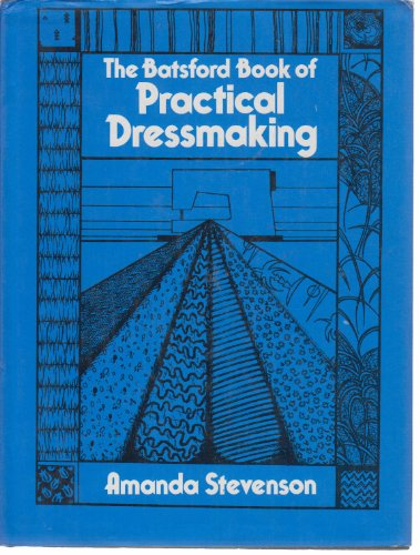 9780713414363: The Batsford Book of Practical Dressmaking