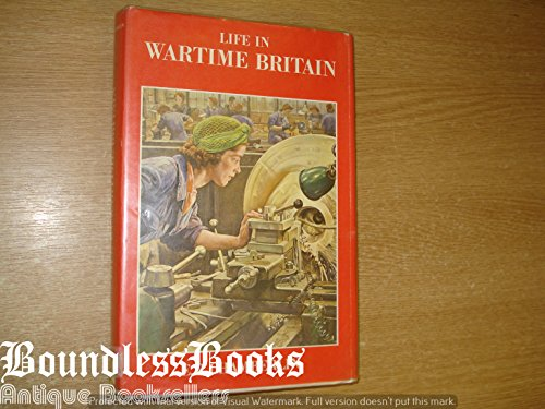 Life in Wartime Britain: Chamberlin, E R, Illustrated by B/w Photos Etc.