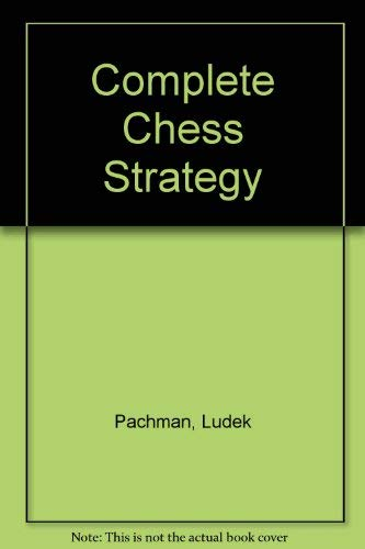 Complete Chess Strategy 3: Play on the Wings: Ludek Pachman