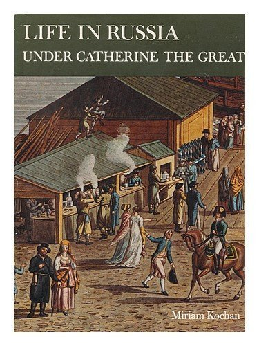 9780713415551: Life in Russia Under Catherine the Great (European Life)