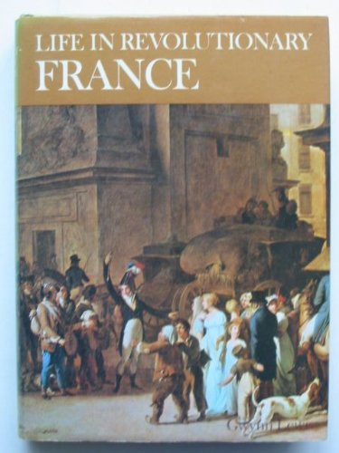 LIFE IN REVOLUTIONARY FRANCE.: Lewis, Gwynn.