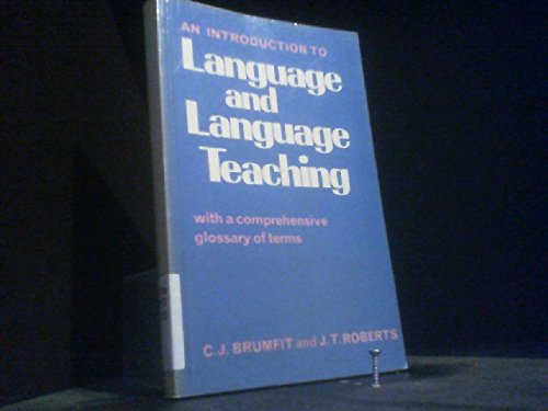Introduction to Language and Language Teaching: Brumfit C J and Roberts J T