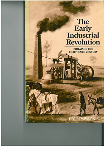 Early Industrial Revolution: Britain in the Eighteenth: Eric Pawson