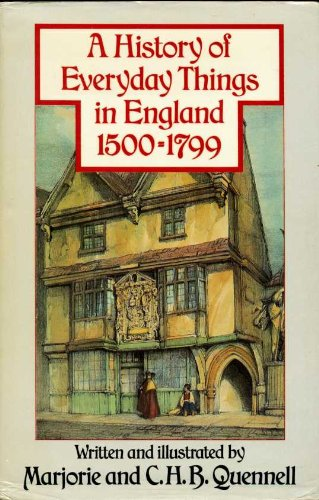 A History of Everyday Things in England: Margery & C.H.B.