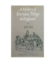 History of Everyday Things in England 1851-1914: Marjorie Quennell