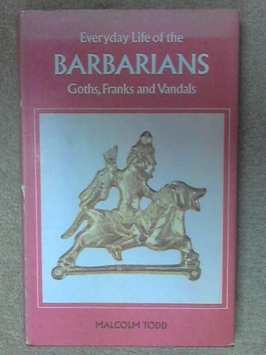 9780713416893: Everyday Life of the Barbarians: Goths, Franks and Vandals